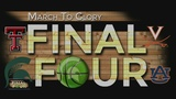 March To Glory: Final Four